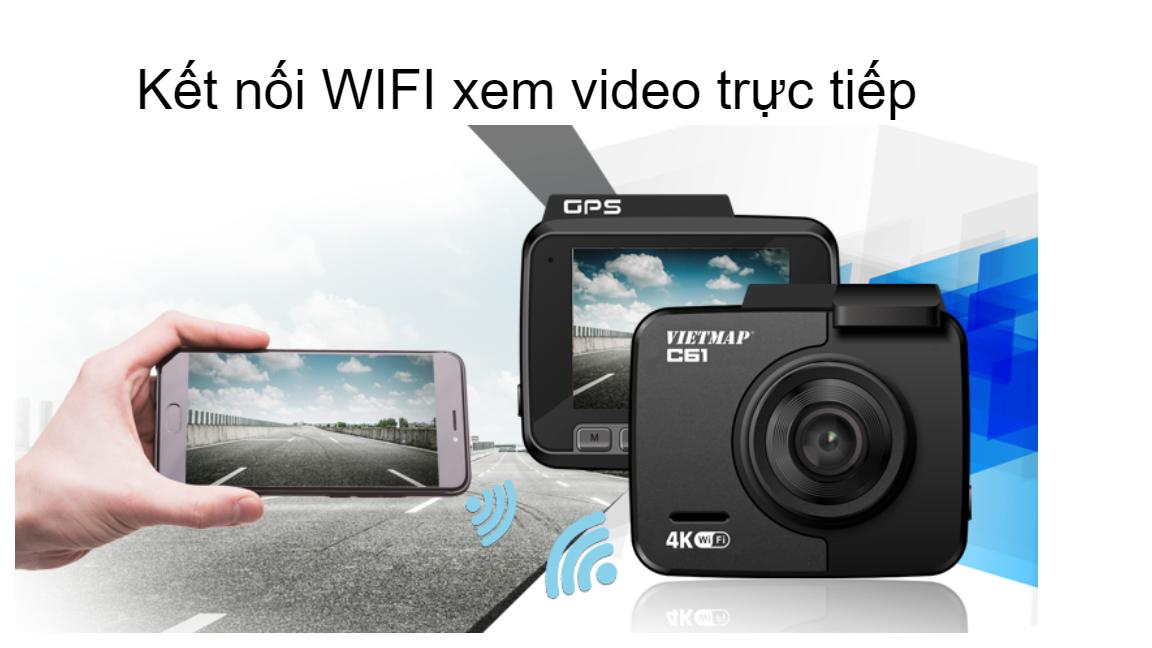 vietmap c61 có khả năng kết nối wifi cho phép xem video hành trình xe trực tiếp trên ĐTDĐ