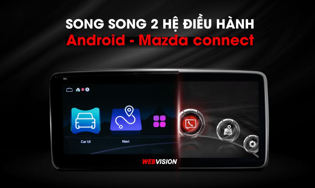 webvision mazda 6 chạy 2 hệ điều hành song song